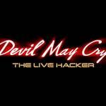 舞台『DEVIL MAY CRY ーTHE LIVE HACKER ー』上演決定! 演劇と音楽ライヴが融合