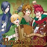 「音戯の譜~CHRONICLE~」Bremüsik(ブレームジーク)