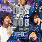 「DGS VS MOB LIVE SURVIVE」Blu-ray&DVD 商品概要