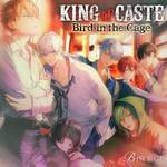 KING of CASTE~Bird in the Cage~(鳳凰学園高校 ver.)