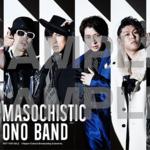 MASOCHISTIC ONO BAND デビュー6.9 周年記念ミニアルバム「6.9」3