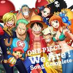 「ONE PIECE ウィーアー!Song Complete」